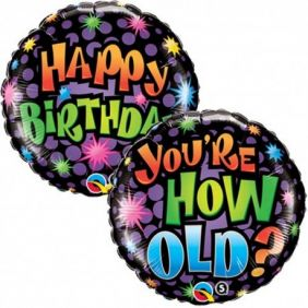 """18"""" RND BDAY YOU'RE HOW OLD? (PK)"""